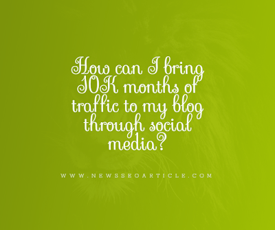 How can I bring 10K + months of traffic