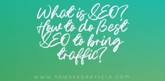 What is SEO? How to do Best SEO to bring traffic?