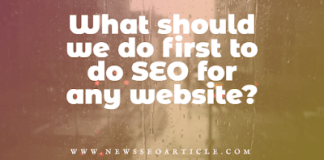 What should we do first to do SEO for any website?