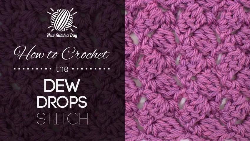 http://newstitchaday.com/how-to-crochet-the-dew-drop-stitch-2/