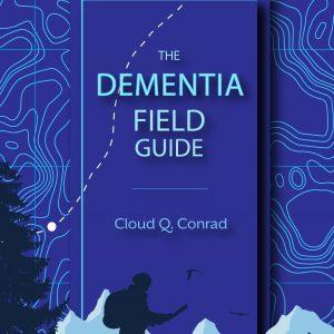the-dementia-field-guide-caregiver-manual