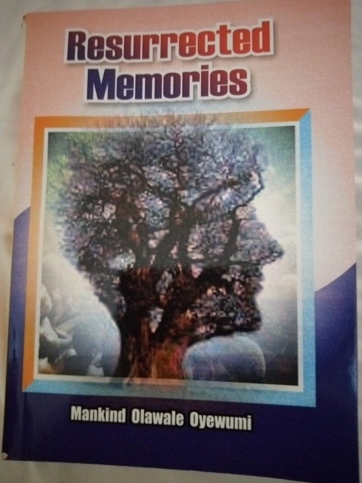 Mankind Olawale Oyewunmi's Resurrected Memories: A Review