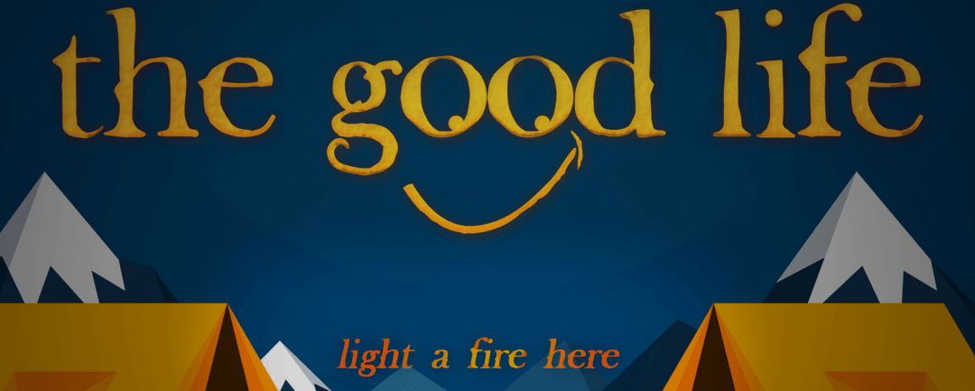 Image Link for the Good Life Sermon Series