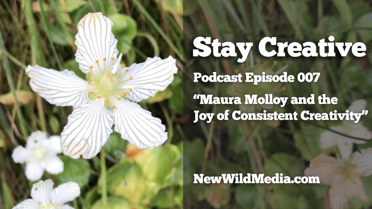 Stay Creative Project Maura Molloy Joy of Consistent Creativity SCP007 1280