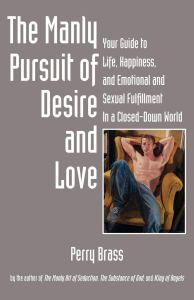 The Manly Pursuit of Desire and Love by Perry Brass