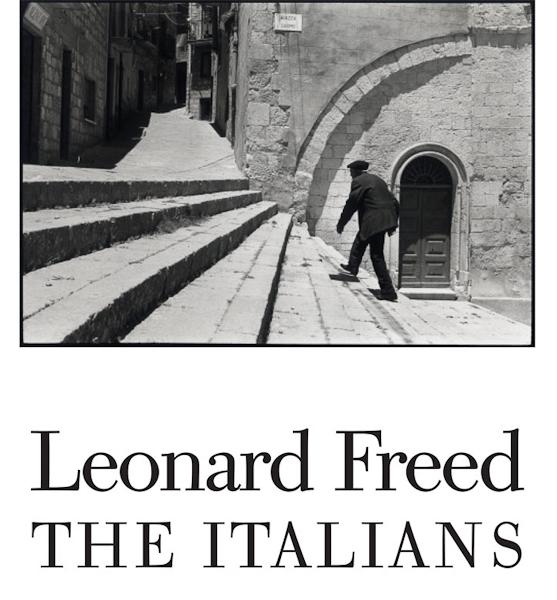Leonard Freed, Io amo l'Italia, Mostra alle Stelline, Milano, dal 20/10/2011 al 08/01/2012. Catalogo con saggio di Michael Miller.