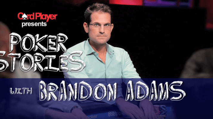 PODCAST: Poker Stories With Brandon Adams