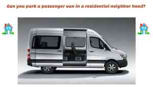 Can Passenger Van Park in Residential Neighborhood?