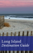 Long Island Destination Guide