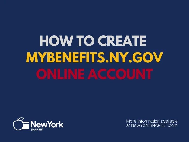 """Create Mybenefits.ny.gov Online Account for New York SNAP"""