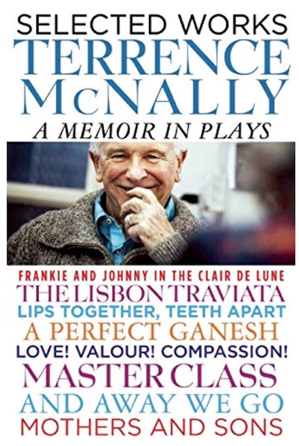 A Memoir in Plays by Terrence McNally