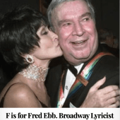 F is for Fred Ebb