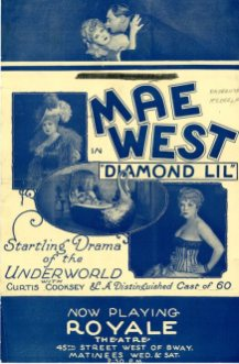 """Flyer, DIAMOND LIL, 1928. Producer Jack Linder's name is blackened out. Instead, penciled in to the right of West's name is the phrase """"Presents Herself."""" The star's very public legal feud with Linder resulted in the change in billing."""