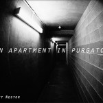 An apartment in purgatory