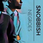 SNOBBISH NEGROES