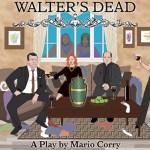WALTER'S DEAD