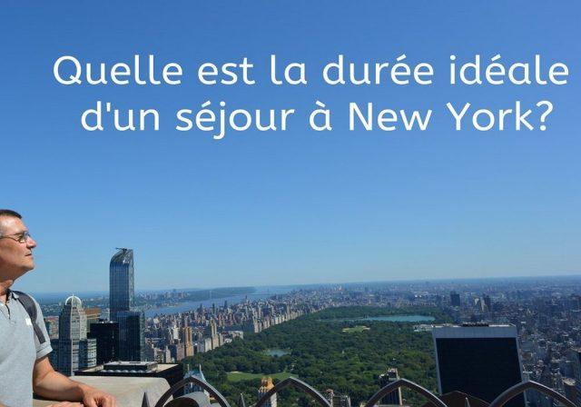 Quelle est la durée idéale d'un séjour à New York?