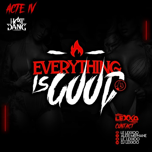 DJ LEXXO - EVERYTHING IS GOOD VOL IV 8