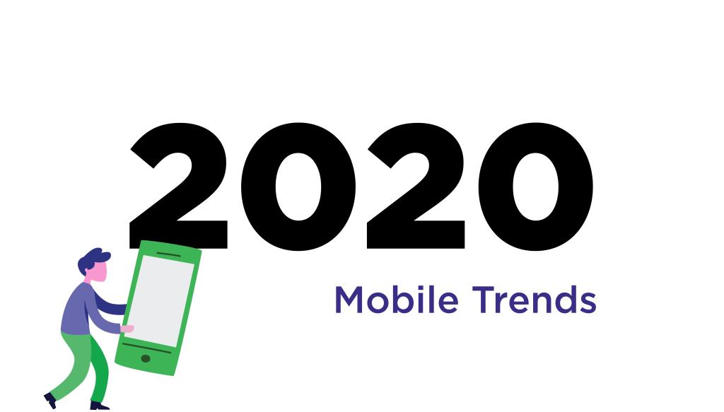 2020年值得关注的移动市场趋势