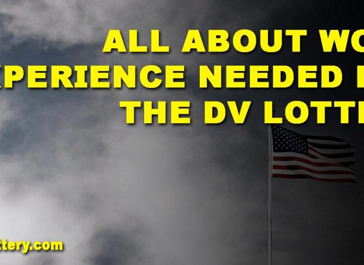 All about work experience needed for the DV Lottery