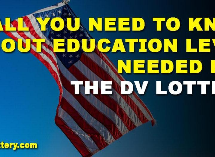 All you need to know about the education level needed for the DV Lottery