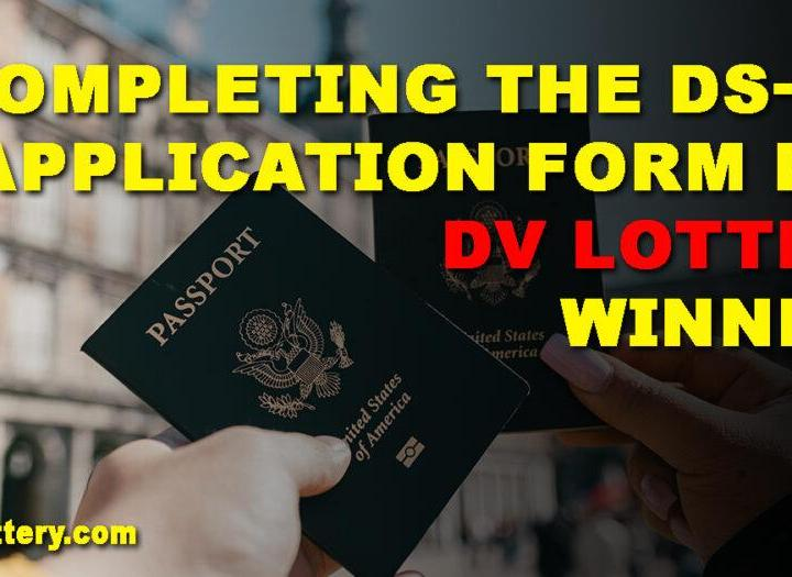 Completing the DS-260 Application Form for DV Lottery Winners