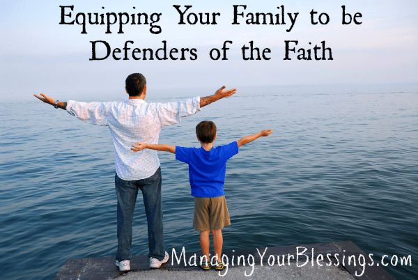 Equipping-Your-Family-to-be-Defenders-of-the-Faith