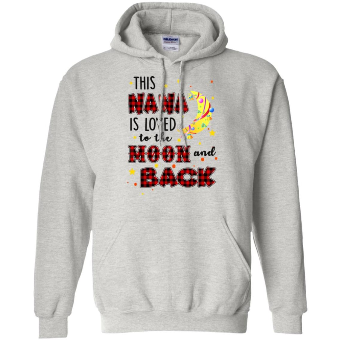 Download This Nana is loved to the moon and back shirt, hoodie ...