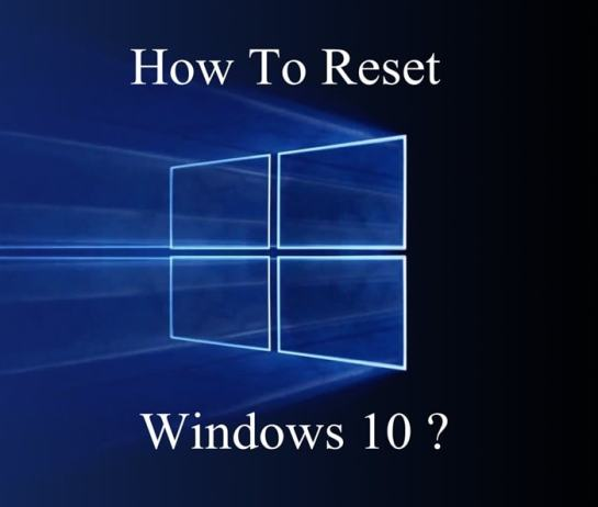 How To Reset Windows 10 to Factory Settings ?