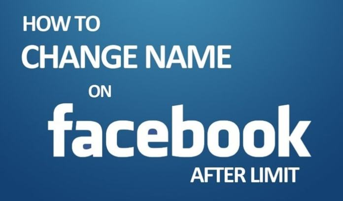 Change Your Name on Facebook After Limit