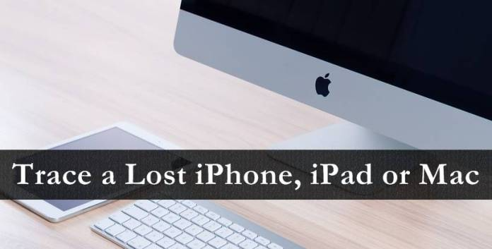 How to Find / Trace a Lost iPhone, iPad or Mac
