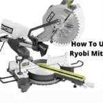 How To Unlock Ryobi Miter saw