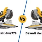 Dewalt Miter Saw DWS779 VS DWS780