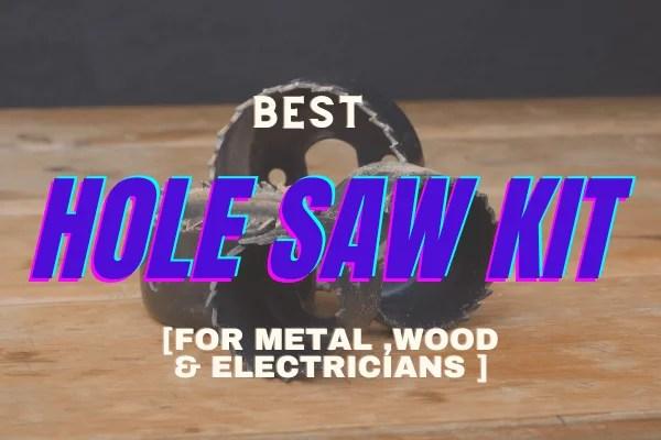 Hole Saw kit reviews
