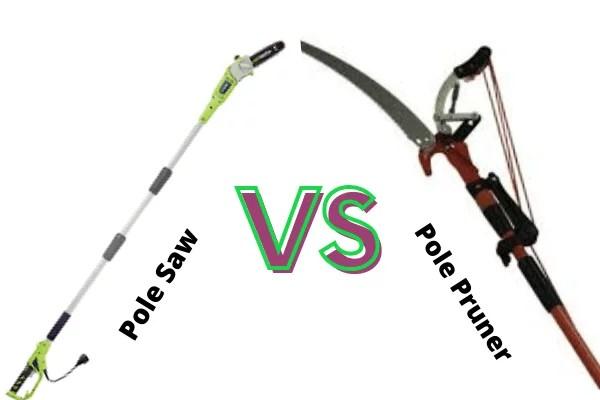 Pole Saw VS Pole Pruner