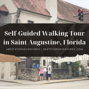 Self-Guided Walking Tour in St. Augustine, Florida