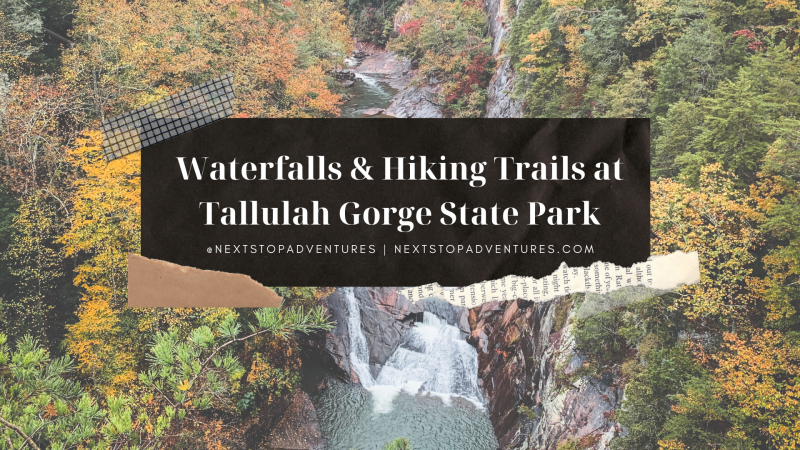 Waterfalls and Hiking at Tallulah Gorge State Park