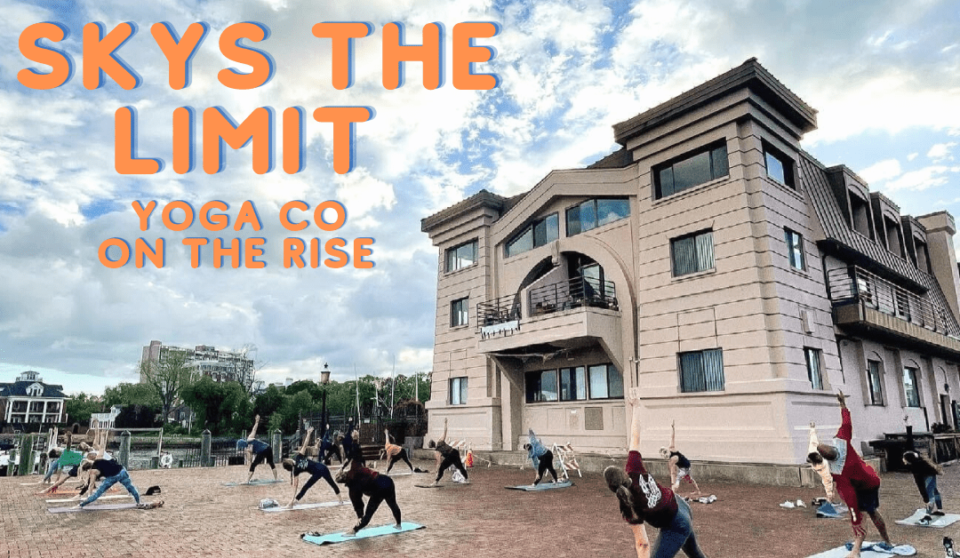 The Sky's the Limit, and They Might Just Hit It. Yoga Company on the Rise.