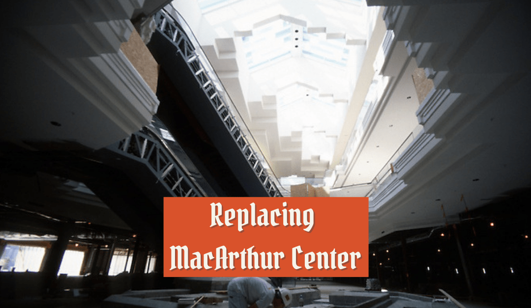 When Replacing MacArthur Center, Double Down on Downtown's Wins