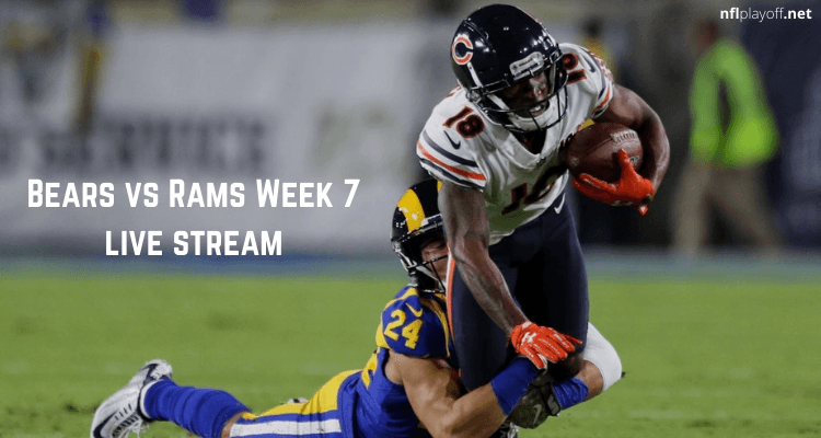 Bears vs Rams Week 7 live stream