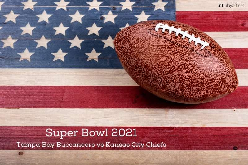 Super Bowl 2021: Kansas City Chiefs vs Tempa Bay Buccaneers, start time, date, location, TV channel, odds, and prediction