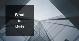 【DeFi(ディファイ)とは】購入メリットと収益を上げる方法を解説