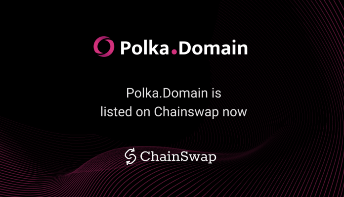 Polka.Domain is Listed on ChainSwap