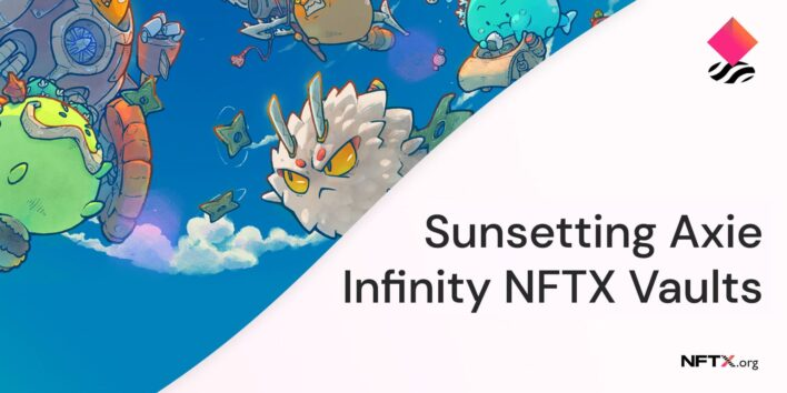 Sunsetting Axie Infinity NFTX Vaults
