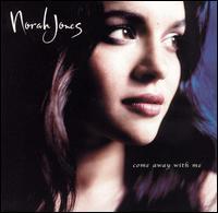 Norah_Jones_-_Come_Away_With_Me
