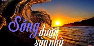 song-duoi-san-nha-doc-truyen-dem-khuya