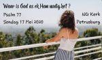 Ps 77 Waar is God as ek Hom nodig het?