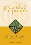 Grounded in Prayer