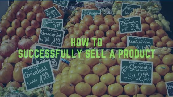 How to successfully sell a product