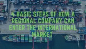 4 steps of how a regional company can enter the international market